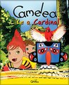 Children's Book: Camelea Like a Cardinal (Camelea, #5)