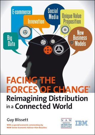 Facing the Forces of Change®: Reimagining Distribution in a Connected World