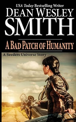 A Bad Patch of Humanity (A Seeders Universe Story)