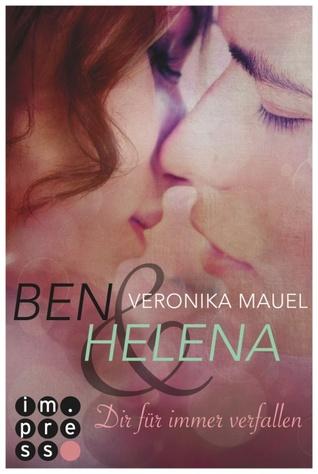 Ben & Helena. Dir fur immer verfallen (ePUB)