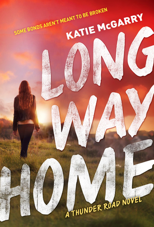 Long Way Home (Thunder Road #3) by Katie McGarry