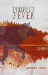 Prophet Fever by Jennifer  Hanks