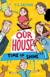Time to Shine (Our House #2)