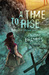 A Time to Rise (Out of Time, #3)