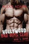 Hollywood Bad Boys Club: Book 1: Drake