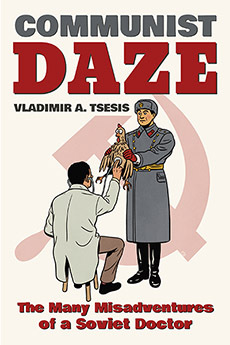 Communist Daze by Vladimir A. Tsesis