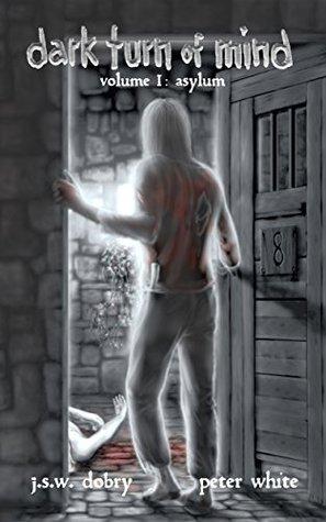 Dark Turn Of Mind vol 1 - Asylum