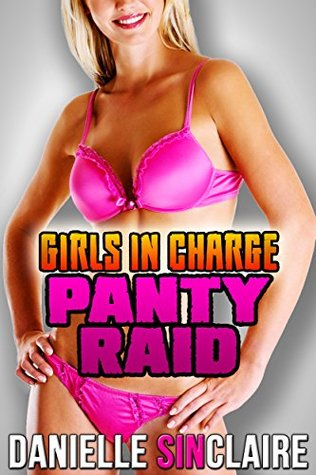 Panty Raid - Girls in Charge
