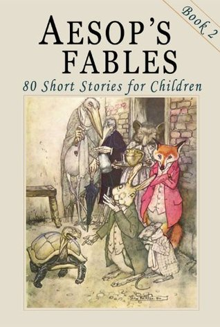 Aesop's Fables - Book 2: 80 More Short Stories for Children - Illustrated