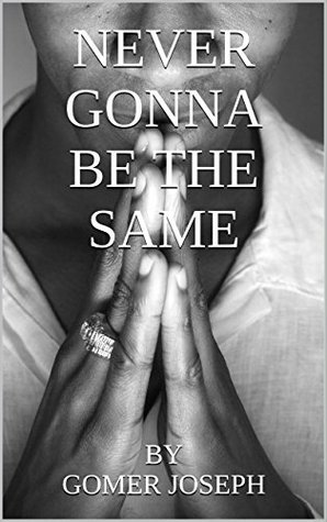 Never Gonna Be the Same: (A Christian Fiction Novel)