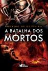 A Batalha dos Mortos (As Crônicas dos Mortos, #2)