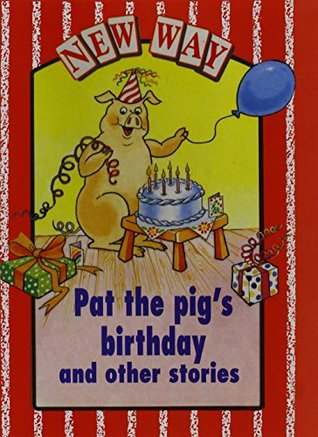 New Way Red Level Core Book - Pat the Pig's Birthday and other stories (X6)