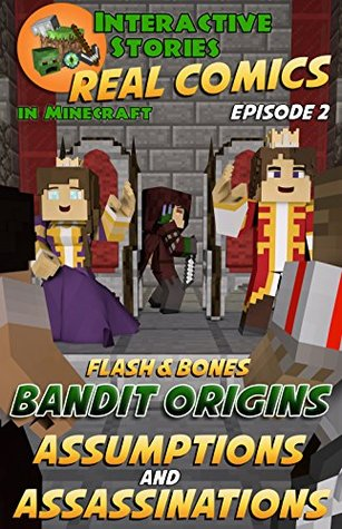 Minecraft Comics: Flash and Bones: Bandit Origins - Assumptions and Assassinations (Real Comics In Minecraft - Bandit Origins Book 2)