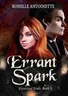 Errant Spark by Ronelle Antoinette