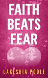 Faith Beats Fear