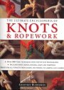 Ultimate Encyclopedia of Knots and Ropework