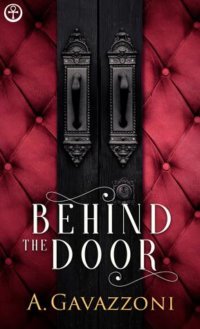 Behind The Door (Hidden Motives, 1) - A. Gavazzoni