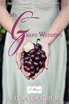 My Grape Wedding (The Grape Series Book 3)
