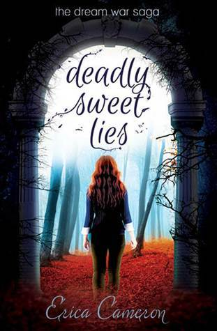 Deadly Sweet Lies (The Dream War Saga, #2)