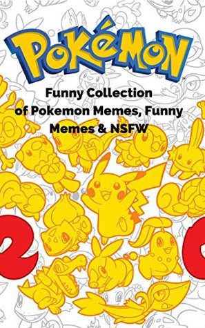 Pokemon: Best Collections of NSFW, Funny Pokemon Meme Collection