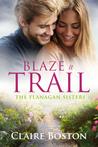 Blaze a Trail (The Flanagan Sisters #3)