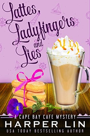 Lattes, Ladyfingers, and Lies (Cape Bay Cafe Mystery, #4)