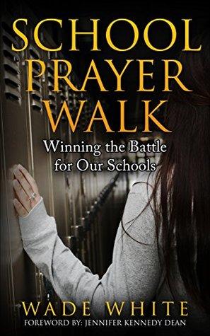 SCHOOL PRAYER WALK: Winning The Battle For Our Sch...