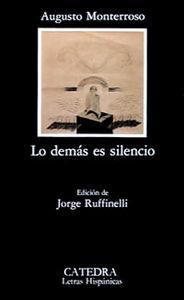 Lo demás es silencio: La vida y la obra de Eduardo Torres