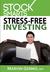 STOCKS SMARTS: Stress-Free Investing