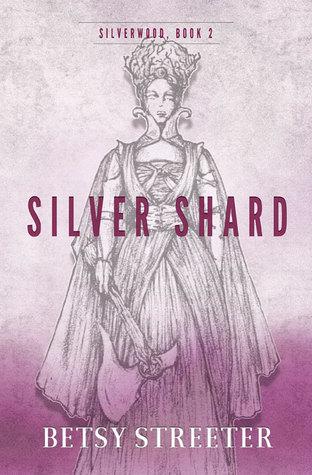 Silver Shard (Silverwood, #2)