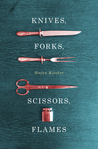 Knives, Forks, Scissors, Flames