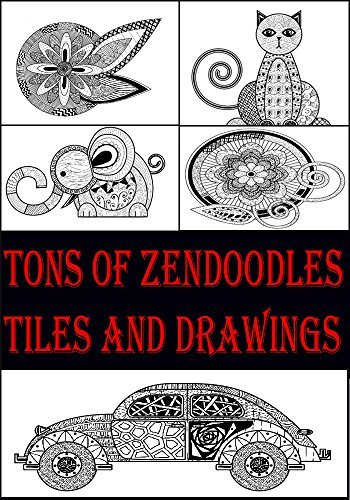 Tons of ZenDoodles Tiles and Drawings Volume 1 - 3: Step by Step Instructions for Tiles and Drawings