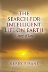 The Search For Intelligent Life on Earth: A Story of Love