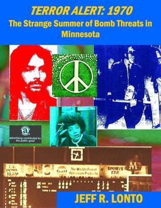 Terror Alert: 1970--The Strange Summer of Bomb Threats in Minnesota