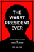 The Worst President Ever: T...