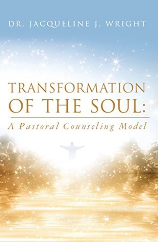 Transformation of the Soul: A Pastoral Counseling ModelNew Title 1