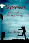 Straws by Joy Mutter