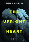 The Upright Heart: A Novel