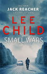 Small Wars (Jack Reacher, #19.5)
