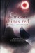 The Moon Shines Red (Heart of Darkness #1)