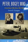 Peter, Bogey, Mike - A Love Story, a War Story, 1942-1945