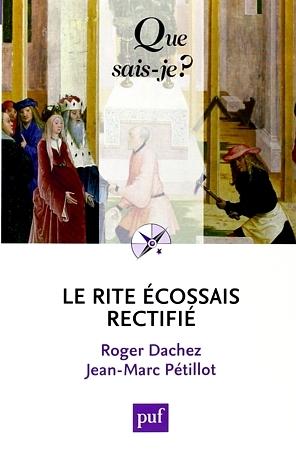Le Rite Écossais Rectifié por Roger Dachez, Jean-Marc Pétillot