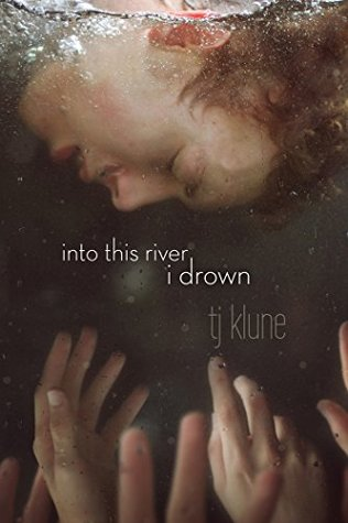 Into This River I Drown by T.J. Klune