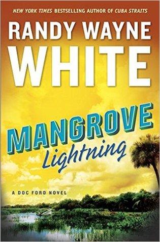 Mangrove Lightning Doc Ford 24 By Randy Wayne White