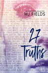 27 Truths: Ava's Story (The Truth About Love, #1) by M.J. Fields