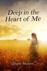Deep in the Heart of Me
