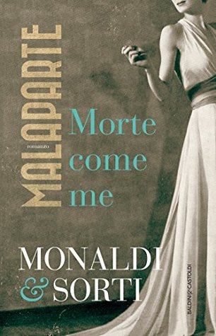 https://www.goodreads.com/book/show/30967651-malaparte-morte-come-me