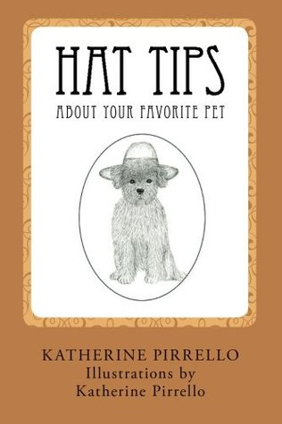 Hat Tips About Your Favorite Pet (Volume 1)