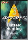 Buffalo Hunting: The Log Entries of Jenny Terran