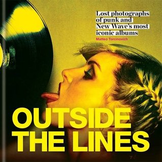 Outside the Lines: Lost photographs of punk and new waves most iconic albums